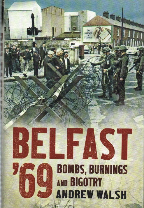 Image for BELFAST '69 : BOMBS, BURNINGS AND BIGOTRY