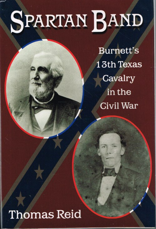 Image for SPARTAN BAND : BURNETT'S 13TH TEXAS CAVALRY IN THE CIVIL WAR