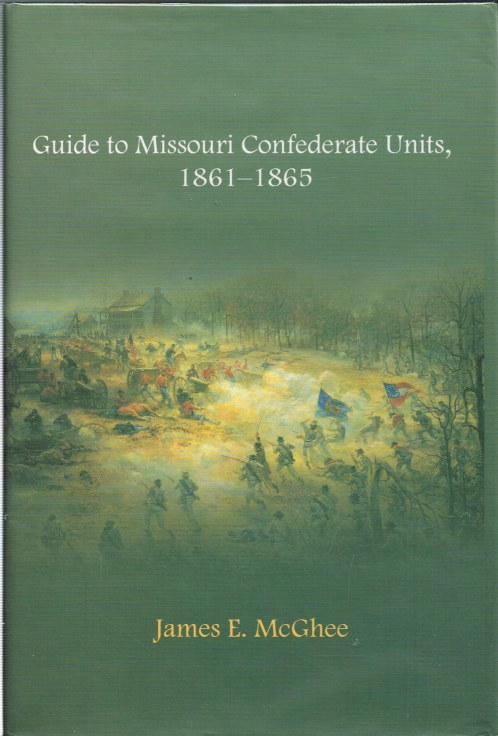 Image for GUIDE TO MISSOURI CONFEDERATE UNITS, 1861-1865