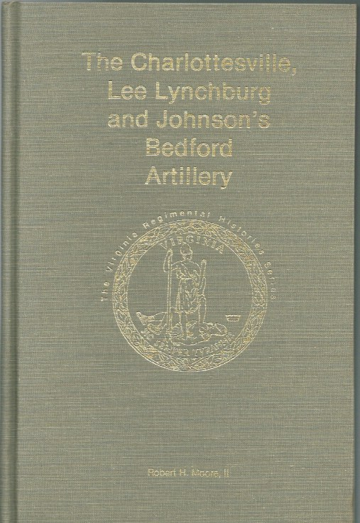 Image for THE CHARLOTTESVILLE, LEE LYNCHBURG AND JOHNSON'S BEDFORD ARTILLERY (SIGNED COPY)