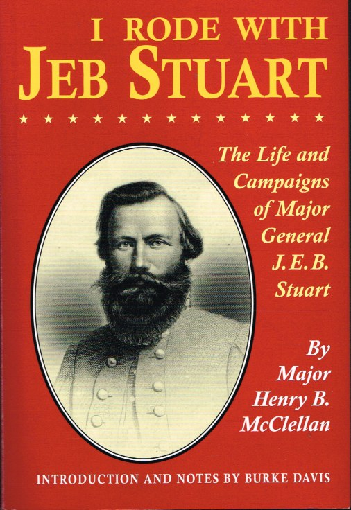 Image for I RODE WITH JEB STUART : THE LIFE AND CAMPAIGNS OF MAJOR GENERAL J.E.B. STUART