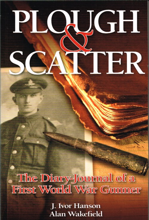 Image for PLOUGH & SCATTER : THE DIARY-JOURNAL OF A FIRST WORLD WAR GUNNER