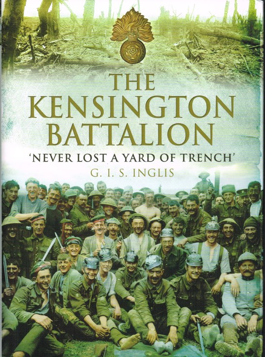 Image for THE KENSINGTON BATTALION 'NEVER LOST A YARD OF TRENCH'
