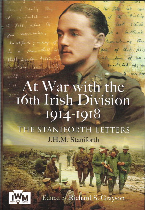 Image for AT WAR WITH THE 16TH IRISH DIVISION, 1914-1918 : THE STANIFORTH LETTERS