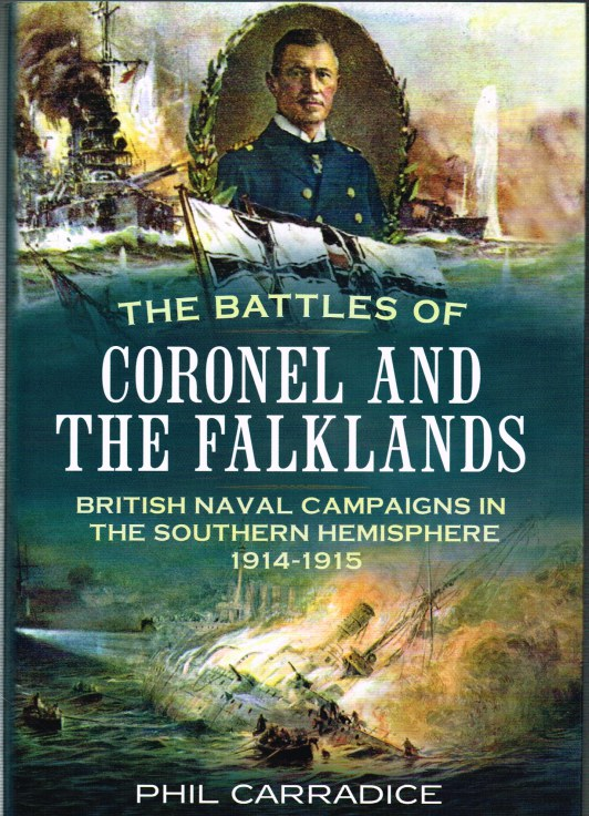 Image for THE BATTLES OF CORONEL AND THEFALKLANDS : BRITISH NAVAL CAMPAIGNS IN THE SOUTHERN HEMISPHERE 1914-1915