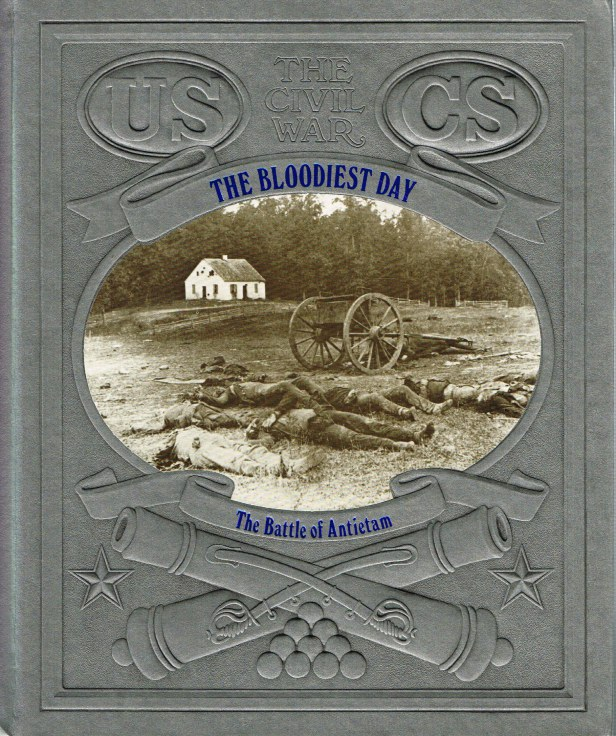 Image for TIME-LIFE: THE CIVIL WAR: THE BLOODIEST DAY - THE BATTLE OF ANTIETAM