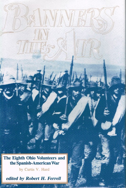 Image for BANNERS IN THE AIR : THE EIGHTH OHIO VOLUNTEERS AND THE SPANISH-AMERICAN WAR