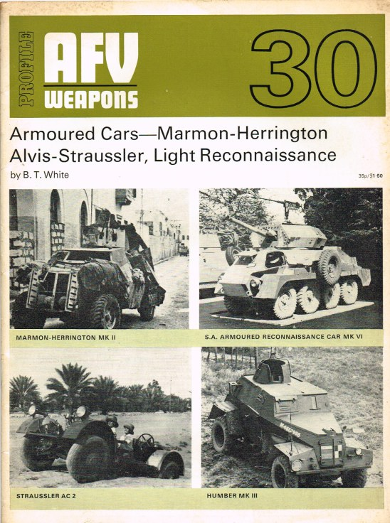 Image for PROFILE AFV 30: ARMOURED CARS: MARMON-HERRINGTON, ALVIS-STRAUSSLER, LIGHT RECONNAISSANCE