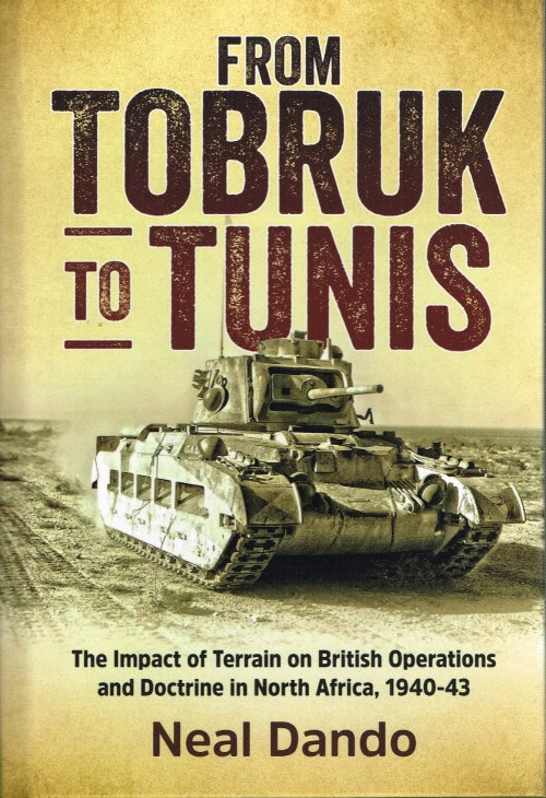 Image for FROM TOBRUK TO TUNIS :  THE IMPACT OF TERRAIN ON BRITISH OPERATIONS AND DOCTRINE IN NORTH AFRICA, 1940-1943