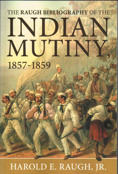 Image for THE RAUGH BIBLIOGRAPHY OF THE INDIAN MUTINY, 1857-1859