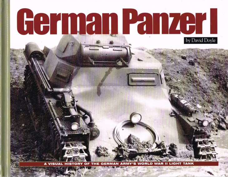 Image for GERMAN PANZER I : A VISUAL HISTORY OF THE GERMAN ARMY'S WORLD WAR II LIGHT TANK