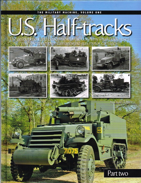 Image for US HALF-TRACKS: PART TWO - THE DEVELOPMENT AND DEPLOYMENT OF THE US ARMY'S HALF-TRACK VEHICLES