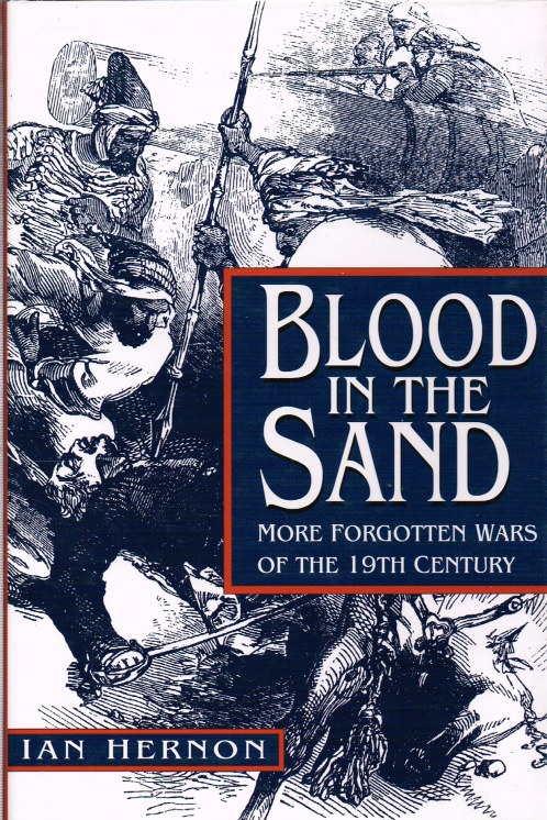 Image for BLOOD IN THE SAND: MORE FORGOTTEN WARS OF THE 19TH CENTURY