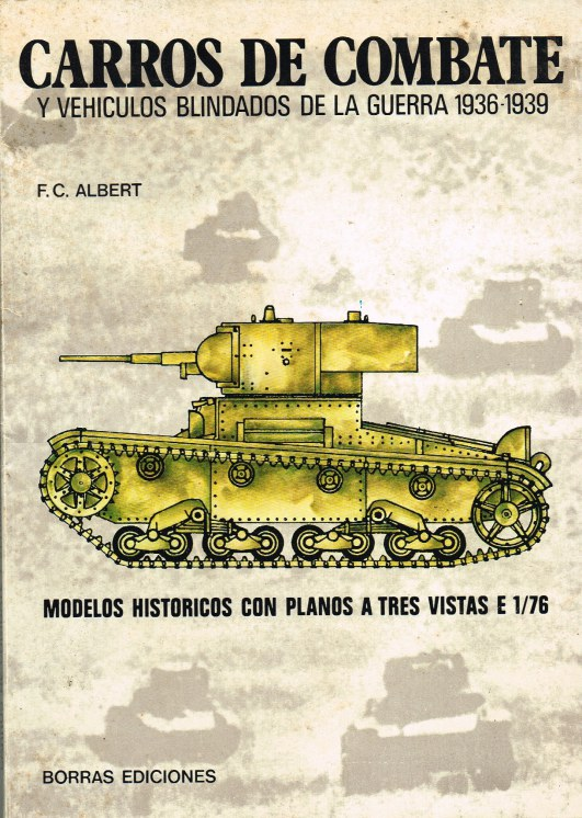 Image for CARROS DE COMBATE: Y VEHICULOS BLINDADOS DE LA GUERRA 1936-1939 (SPANISH TEXT)