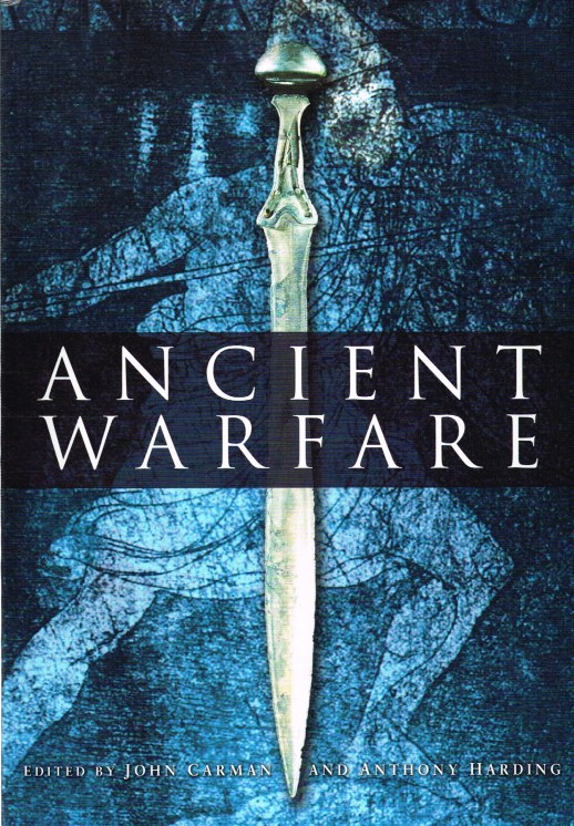 Image for ANCIENT WARFARE : ARCHAEOLOGICAL PERSPECTIVES