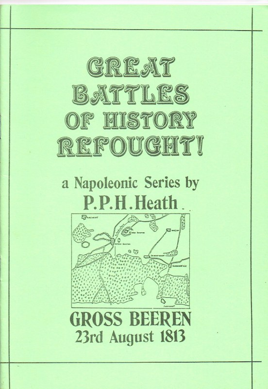 Image for GROSS BEEREN 23RD AUGUST 1813 (GREAT BATTLES OF HISTORY REFOUGHT : A NAPOLEONIC SERIES)