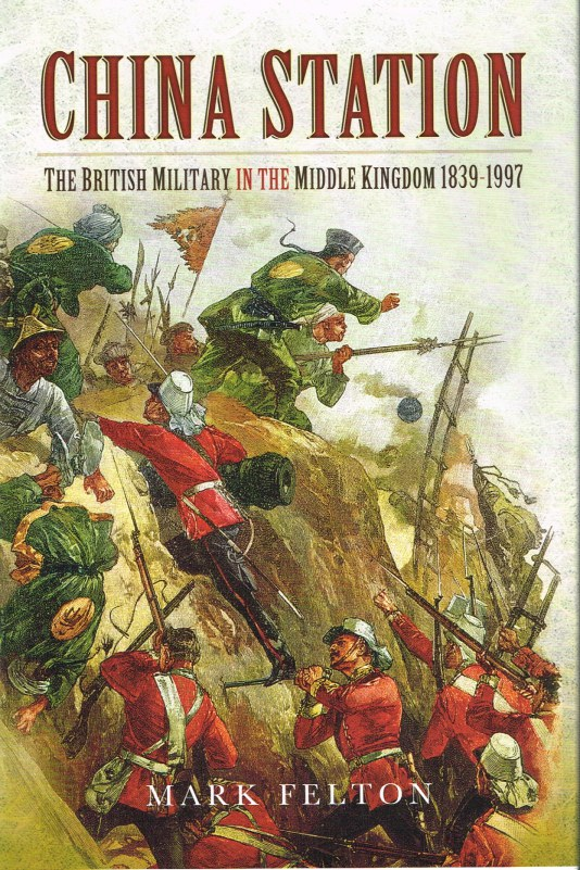 Image for CHINA STATION : THE BRITISH MILITARY IN THE MIDDLE KINGDOM 1839-1997