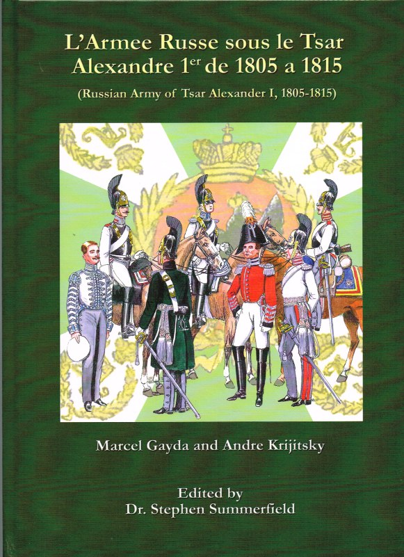 Image for L'ARMEE RUSSE SOUS LE TSAR ALEXANDRE 1ER DE 1805 A 1815 (RUSSIAN ARMY OF TSAR ALEXANDER I, 1805-1815)