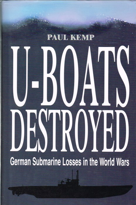 Image for U-BOATS DESTROYED: GERMAN SUBMARINE LOSSES IN THE WORLD WARS