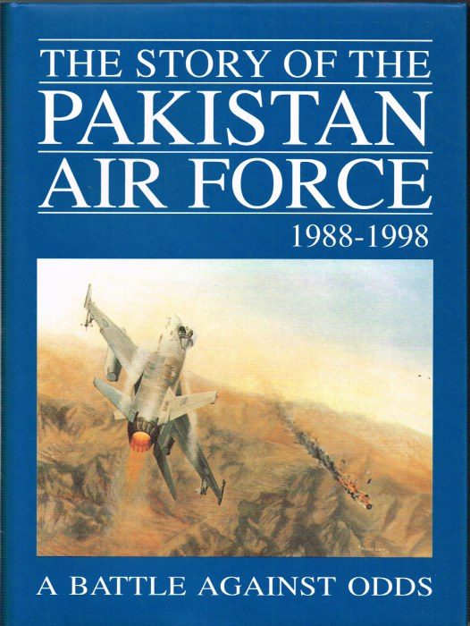 Image for THE STORY OF THE PAKISTAN AIR FORCE 1988-1998 : A BATTLE AGAINST ODDS