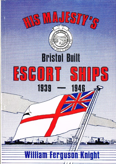 Image for HIS MAJESTY'S BRISTOL BUILT ESCORT SHIPS 1939-1946