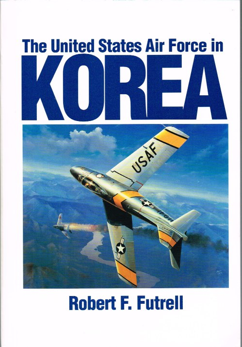 Image for THE UNITED STATES AIR FORCE IN KOREA, 1950-1953 (REVISED EDITION)