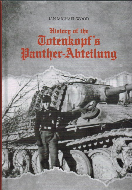 Image for HISTORY OF THE TOTENKOPF'S PANTHER-ABTEILUNG