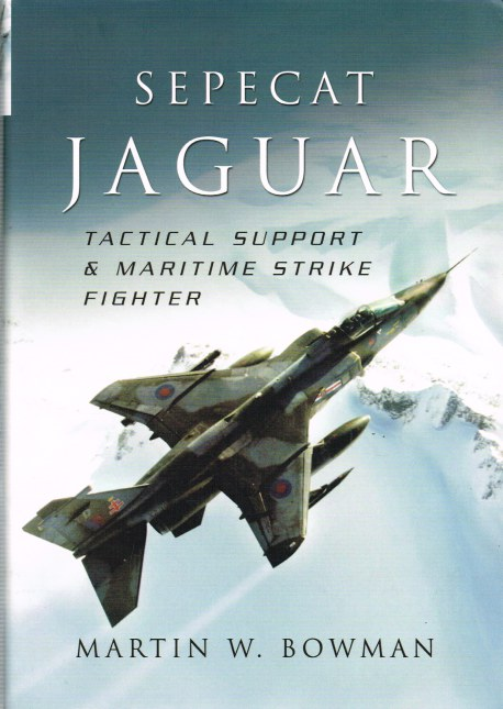 Image for SEPECAT JAGUAR : TACTICAL SUPPORT & MARITIME STRIKE FIGHTER