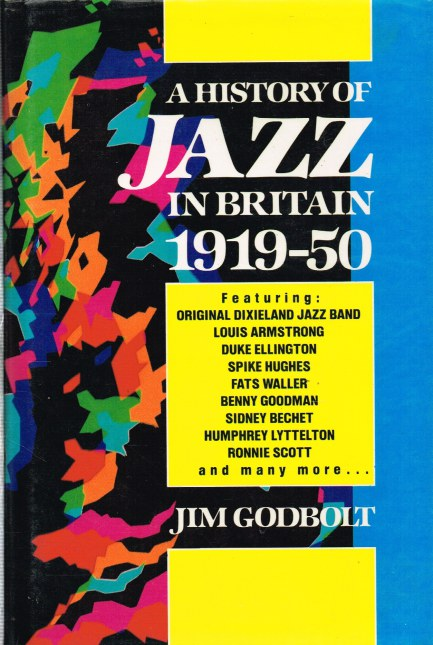Image for A HISTORY OF JAZZ IN BRITAIN 1919-50