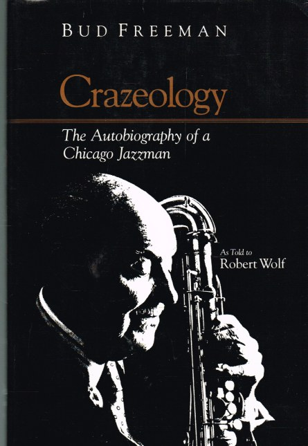 Image for CRAZEOLOGY: THE AUTOBIOGRAPHY OF A CHICAGO JAZZMAN AS TOLD TO ROBERT WOLF