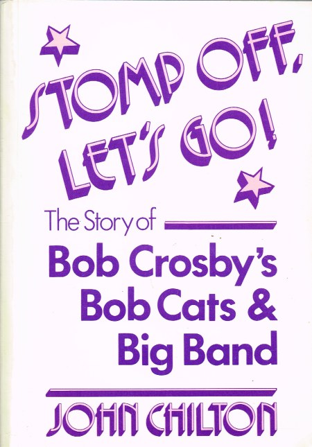 Image for STOMP OFF, LET'S GO! THE STORY OF BOB CROSBY'S BOB CATS & BIG BAND