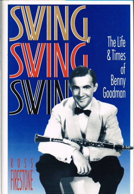 Image for SWING, SWING, SWING: THE LIFE & TIMES OF BENNY GOODMAN