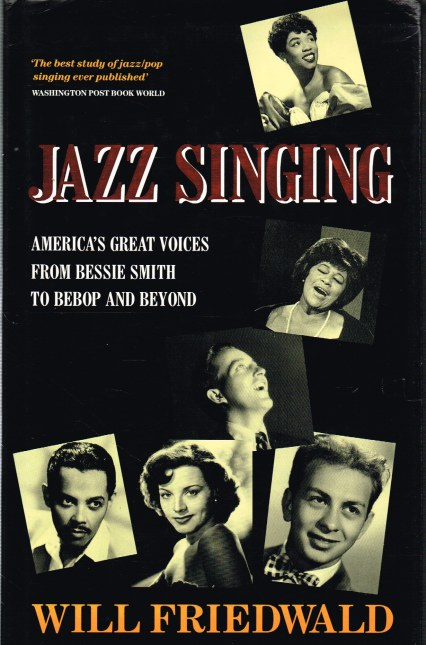 Image for JAZZ SINGING: AMERICA'S GREAT VOICES FROM BESSIE SMITH TO BEBOP AND BEYOND