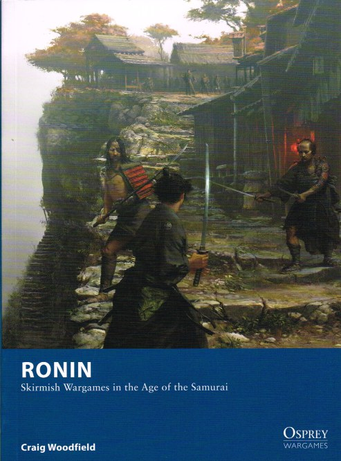Image for RONIN: SKIRMISH WARGAMES IN THE AGE OF THE SAMURAI