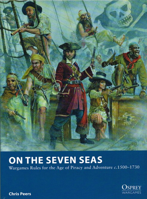 Image for ON THE SEVEN SEAS: WARGAMES RULES FOR THE AGE OF PIRACY AND ADVENTURE C.1500-1730