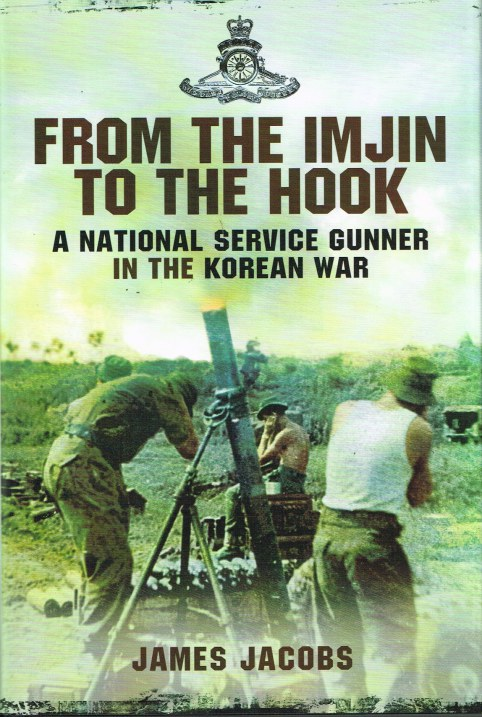 Image for FROM THE IMJIN TO THE HOOK: A NATIONAL SERVICE GUNNER IN THE KOREAN WAR