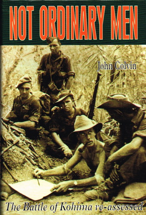 Image for NOT ORDINARY MEN: THE BATTLE OF KOHIMA RE-ASSESSED