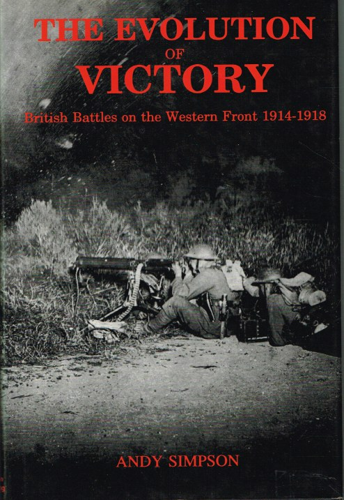 Image for THE EVOLUTION OF VICTORY: BRITISH BATTLES ON THE WESTERN FRONT 1914-1918