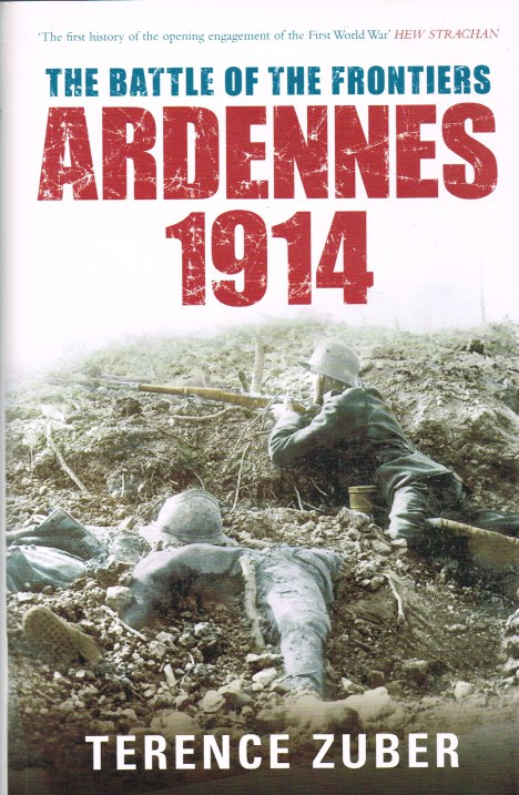 Image for THE BATTLE OF THE FRONTIERS: ARDENNES 1914
