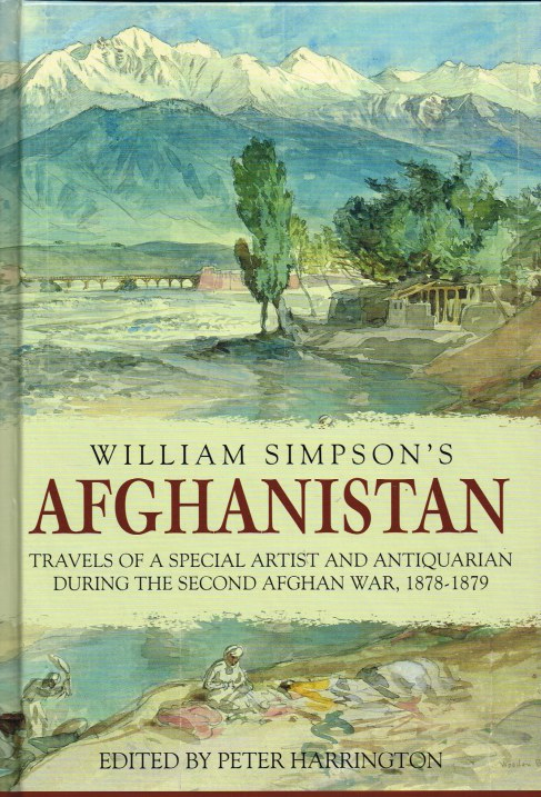 Image for WILLIAM SIMPSON'S AFGHANISTAN: TRAVELS OF A SPECIAL ARTIST AND ANTIQUARIAN DURING THE SECOND AFGHAN WAR, 1878-1879