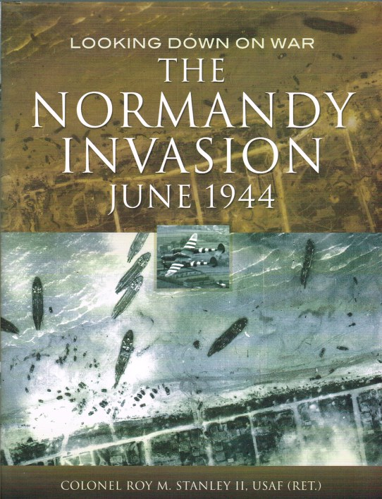 Image for LOOKING DOWN ON WAR: THE NORMANDY INVASION: IMAGERY FROM WWII INTELLIGENCE FILES