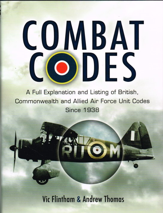 Image for COMBAT CODES : A FULL EXPLANATION AND LISTING OF BRITISH, COMMONWEALTH AND ALLIED AIR FORCE UNIT CODES SINCE 1938