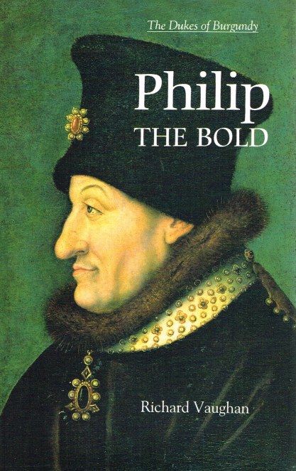 Image for THE DUKES OF BURGUNDY: PHILIP THE BOLD - THE FORMATION OF THE BURGUNDIAN STATE