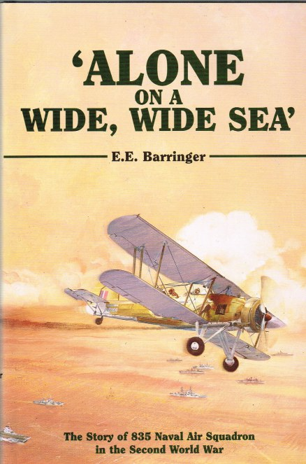 Image for ALONE ON A WIDE, WIDE SEA: THE STORY OF 835 NAVAL AIR SQUADRON IN THE SECOND WORLD WAR