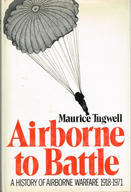 Image for AIRBORNE TO BATTLE: A HISTORY OF AIRBORNE WARFARE 1918-1971 (SIGNED COPY)