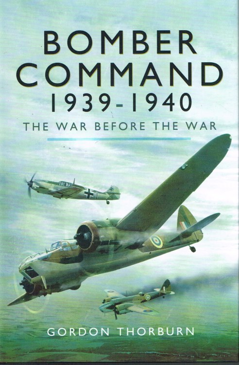 Image for BOMBER COMMAND 1939-1940: THE WAR BEFORE THE WAR