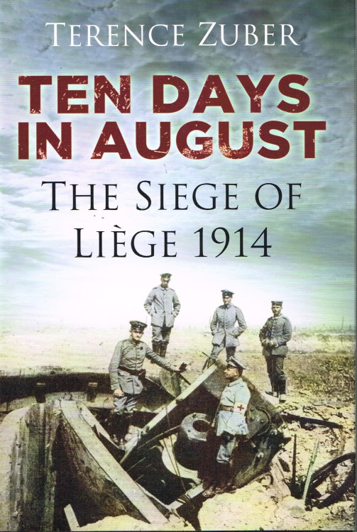 Image for TEN DAYS IN AUGUST: THE SIEGE OF LIEGE 1914