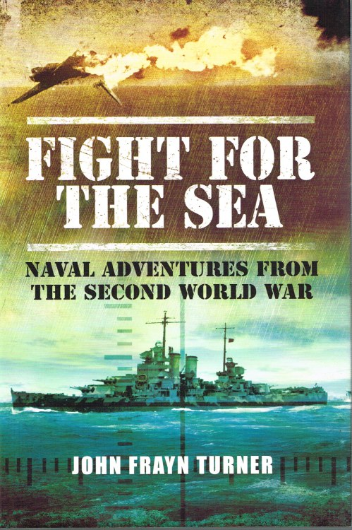 Image for FIGHT FOR THE SEA: NAVAL ADVENTURES FROM THE SECOND WORLD WAR