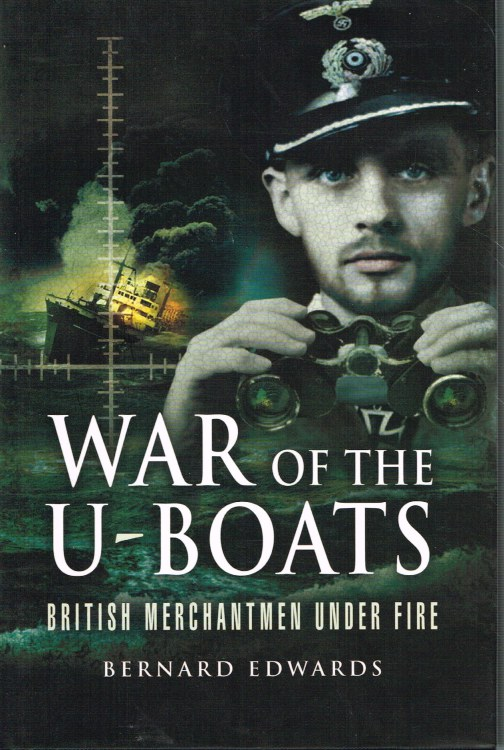 Image for WAR OF THE U-BOATS: BRITISH MERCHANTMEN UNDER FIRE