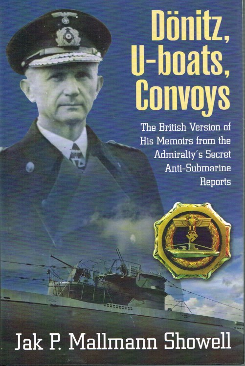 Image for DONITZ, U-BOATS, CONVOYS: THE BRITISH VERSION OF HIS MEMOIRS FROM THE ADMIRALTY'S SECRET ANTI-SUBMARINE REPORTS